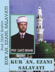 Kur'an, Ezani, Salavati - Prof. Džafić Ibrahim