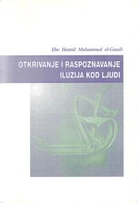 Otkrivanje i raspoznavanje iluzija kod ljudi - Ebu Hamid El Gazali (pdf)