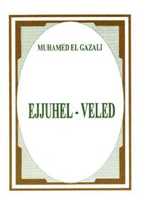 Ejjuhel-Veled (Mladiću!) - Ebu Hamid El Gazali