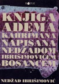 Knjiga Adema Kahrimana napisana Nedžadom Ibrišimovićem Bosancem