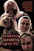Samrtno Srebreničko ljeto '95.